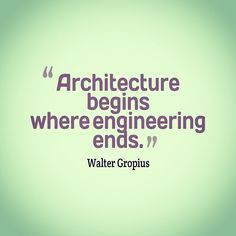 Architecture begins where engineering ends - bauhaus-movement.com