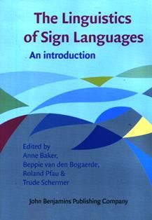 The linguistics of sign languages : an introduction / edited by Anne Baker, Beppie Bogaerde, Roland Pfau, Trude Schermer. P 117 L