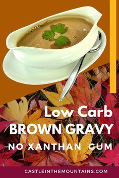 Low Carb Brown Gravy - No Xanthan Gum or Powders- 1 Net Carb
