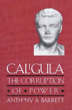 Caligula: The Corruption of Power