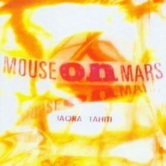 Mouse on Mars - Iaora Tahiti