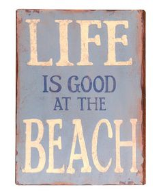 Look at this #zulilyfind! 'Life is Good at the Beach' Metal Wall Sign by Wilco #zulilyfinds
