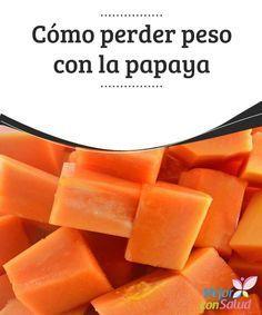 Cómo #perderpeso con la #papaya Para #desintoxicar el cuerpo y cuidar de nuestro sistema #digestivo, seguiremos la dieta de la papaya dos días a las semana durante dos o tres meses.