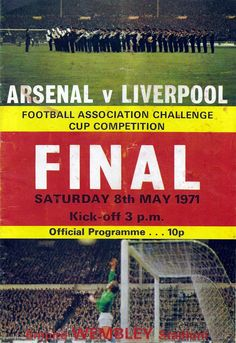 Arsenal 2 Liverpool 1 in May 1971 at Wembley. Programme cover for the FA Cup Final.