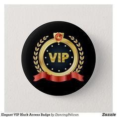 Shop Elegant VIP Black Access Badge Pinback Button created by DancingPelican. Invitation Cards, Invitations, Family Events, Feeling Special, Special Guest, Vip, Art For Kids, Art Pieces, Buttons