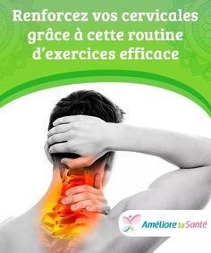 Renforcez vos cervicales grâce à cette routine d'exercices efficace Renforcer ses cervicales permet non seulement d'avoir une meilleure posture, mais aussi d'éviter les douleurs dans le cou et les maux de tête récurrents.