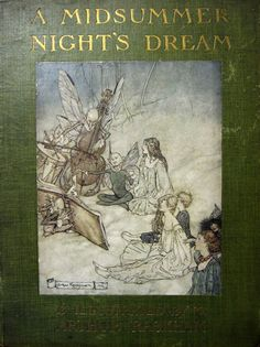 "Cover of ""A Midsummer-Night's Dream"" illustrated by Arthur Rackham and produced by William Heinemann, London, 1908."
