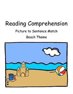 This is a great summer task. Students are given pictures and asked to find the matching sentence.  It can be a file folder game, a partner task, a TEACCH task, and/or a group comprehension activity.Included12 picture cards12 sentence cardsThis is perfect for students who need concrete comprehension tasks.