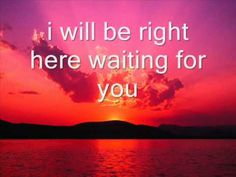 Right Here Waiting is written and sung by Richard Marx.