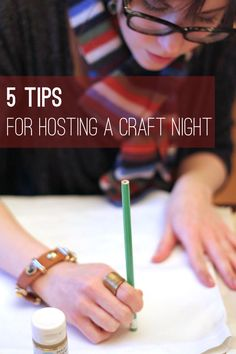5 Tips for Hosting a Craft Night | http://hellonatural.co/5-tips-for-hosting-a-craft-night/