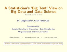 A Statistician's 'Big Tent' View on Big Data and Data Science (Version 6) by Diego Kuonen via slideshare