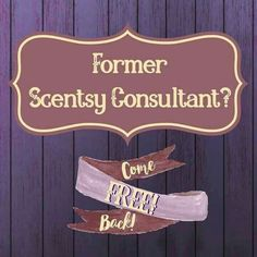Calling all former Consultants... have you been thinking lately returning to Scentsy? Contact me to find out more.