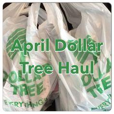 Huge April DOLLAR TREE Haul!