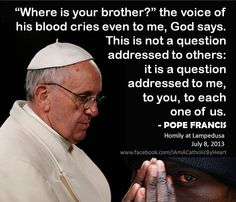 Where is your brother? - Pope Francis