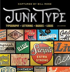 Junk Type: Typography - Lettering - Badges - Logos by Bil... https://www.amazon.com/dp/0789332655/ref=cm_sw_r_pi_dp_x_c5P9ybPXYTWJ3