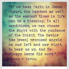 Love this henry b. Eyring quote!
