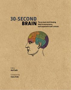 NeuWrite West -- Bite-sized Brain Science: The 30-Second Brain, reviewed