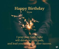 Happy Birthday to you. I pray that God's light will shine on your path, and lead you to success after success. Birthday Wishes For Bf, Birthday Prayer For Me, Happy Birthday Bestie, Happy Birthday Boyfriend, Birthday Card Sayings, Birthday Blessings, Happy Birthday Messages, Birthday Quotes, Birthday Stuff