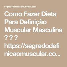 Como Fazer Dieta Para Definição Muscular Masculina    ➡ https://segredodefinicaomuscular.com/como-fazer-dieta-para-definicao-muscular-masculina/  Se gostar do artigo compartilhe com seus amigos :)  #dieta #diet #bodybuilder #EstiloDeVidaFitness #ComoDefinirCorpo #SegredoDefiniçãoMuscular