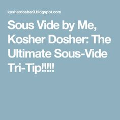 Sous Vide by Me, Kosher Dosher: The Ultimate Sous-Vide Tri-Tip!!!!! Sous Vide Tri Tip, Beef Tri Tip, Tips, Recipes, Ripped Recipes, Cooking Recipes, Medical Prescription
