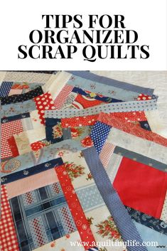 Tip Tuesday: Organized Scrap Quilts | A Quilting Life - a quilt blog