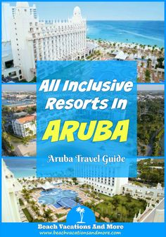 eviews of the best Aruba all inclusive resorts  for families and adults:  Riu Palace, Occidental Grand, Riu Palace Antillas, Tamarijn and more