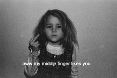 My middle finger. My middle finger. Tumblr Quotes, Funny Quotes, Qoutes, Mood Pics, Quote Aesthetic, Mood Quotes, Edgy Quotes, Belle Photo, Photos