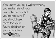 [You know you're a writer when... - Writers Write]