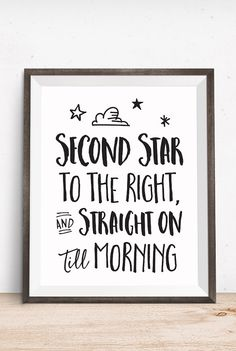 Movie Book Quote \ Second Star to the Right and Straight on Till Morning \ Peter Pan Quote \ J.M. Barrie quote \ by happythoughtshop
