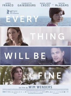 Every Thing Will Be Fine - Rachel McAdams, James Franco, Charlotte Gainsbourg 2015 Movies, Netflix Movies, Movies 2019, Movies Online, Charlotte Gainsbourg, James Franco, Rachel Mcadams, Wim Wenders Film, Internet Movies