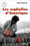 http://cdilumiere.over-blog.com/les-orphelins-d-am%C3%A9rique-michel-piquemal-le-muscadier-place-du-march%C3%A9-2013-55-p  Les Orphelins d'Amérique :  Nouvelles- Enfants des rues- Violence- Société