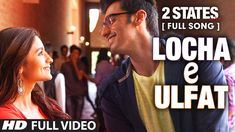 Locha E Ulfat FULL Video Song | 2 States | Arjun Kapoor, Alia Bhatt