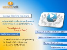 Train by Experts & become an Expert..!! Incisivesoft is introducing Professional Skill Development #Training Centre for you to help in getting good Job in IT.  Admissions are open.. / No Admission fee before Eid Ul Azha Limited seats get register yourself today Call: 03458288617-18-19