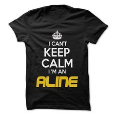 Keep Calm I am ... ALINE - Awesome Keep Calm Shirt ! - #tumblr tee #sweater for teens. TAKE IT => https://www.sunfrog.com/Hunting/Keep-Calm-I-am-ALINE--Awesome-Keep-Calm-Shirt-.html?68278
