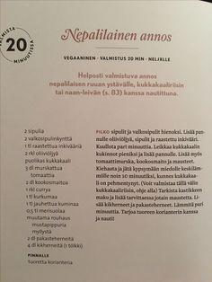 Mukavan mausteinen Nepalilainen annos Kiitos hyvää pikaruokaa -kirjasta (Virpi Mikkonen). Lisäsin myös tuoretta chiliä ja jauhettua korianteria, toimi erinomaisesti!