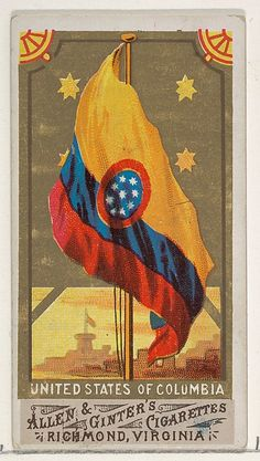 United States of Columbia, from Flags of All Nations, Series 1 for Allen & Ginter Cigarettes Brands Cigarette Brands, Ap World History, Flags Of The World, Classic Image, Old Postcards, Coat Of Arms, Heritage Image, Metropolitan Museum, Art