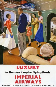 Vintage Imperial Airways Travel Poster: The Lux Empire-Flying Boats 1938 Images Vintage, Retro Poster, Art Deco Posters, Vintage Travel Posters, Posters Uk, Retro Airline, Retro Ads, Vintage Advertisements, Vintage Ads