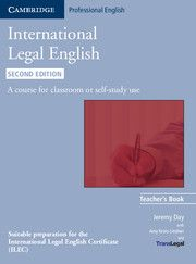 International Legal English   Cambridge University Press   Cambridge English - International Legal English Second edition is the definitive course for students who need to work in the international legal community.
