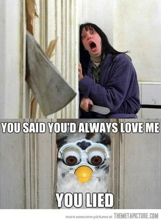 this is exactly how I felt about my Furby! Those things are terrifying lol we were just talking about this! Funny Commercials, Funny Ads, Funny Cute, The Funny, Funny Memes, Hilarious Jokes, 9gag Funny, Funny Pranks, Stupid Funny