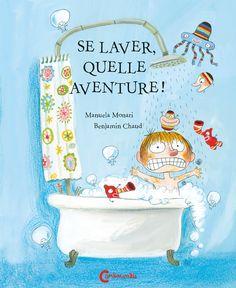 M Monari, Se laver, quelle aventure ! - Editions Cambourakis, 2012
