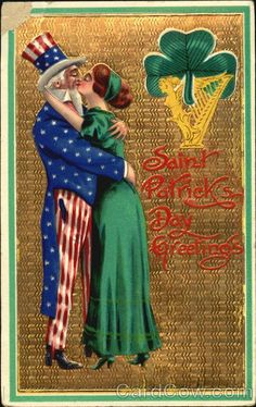 Uncle Sam kissing a woman dressed in green. Vintage Cards, Vintage Images, St Patricks Day Cards, Saint Patricks, Images Of Ireland, Erin Go Bragh, Irish American, Irish Blessing, St Paddys Day
