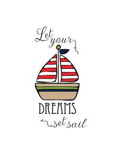 Let your dreams set sail. #quote Set Sail -by Jessica Woodward