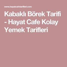 Kabaklı Börek Tarifi - Hayat Cafe Kolay Yemek Tarifleri