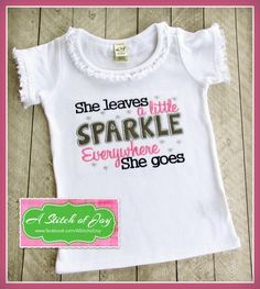 She Leaves a Little Sparkle Everywhere She Goes Bodysuit or Shirt by AStitchofJoy on Etsy