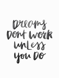 Dreams dont work unless you do #quote #handwrittentype #handwriting #lettering #handlettering #calligraphy