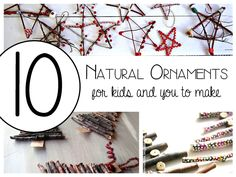 Ten simple Christmas Ornaments for you and the kids to make after a simple nature walk and will add some rustic charm to your tree and home this year. Natural Christmas Ornaments, Christmas Crafts For Kids, Christmas Activities, Diy Christmas Ornaments, Homemade Christmas, Rustic Christmas, Christmas Traditions, Holiday Crafts, Christmas Holidays
