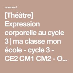 [Théâtre] Expression corporelle au cycle 3 | ma classe mon école - cycle 3 - CE2 CM1 CM2 - Orphys