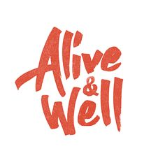 Alive & Well