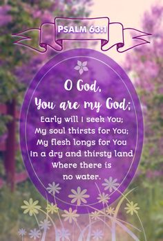 Hug Me Jesus ❤JESUS LOVES US❤ Shirley'sLove PRAYER AMEN PSALM 63:1 1. God, you are my God.     I am searching so hard to find you. Body and soul, I thirst for you     in this dry and weary land without water. ❤JESUS LOVES US❤