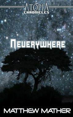 Neverywhere (Atopia Chronicles) by Matthew Mather. $1.10. 99 pages